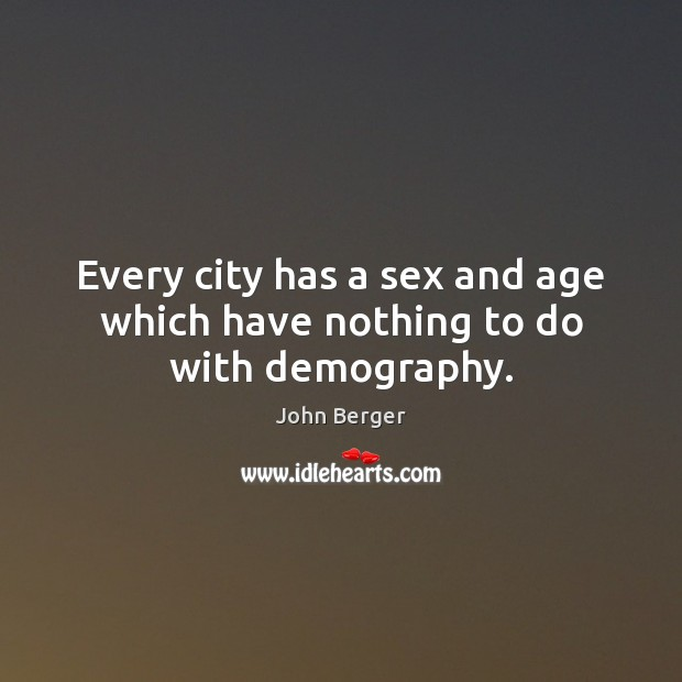 Image, Every city has a sex and age which have nothing to do with demography.