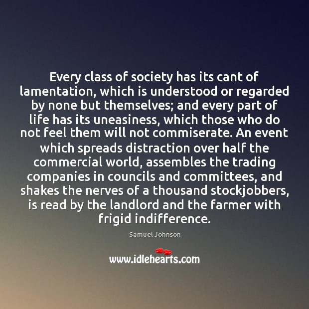 Image, Every class of society has its cant of lamentation, which is understood