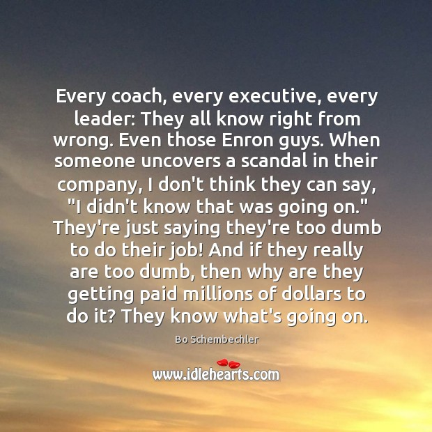 Image, Every coach, every executive, every leader: They all know right from wrong.