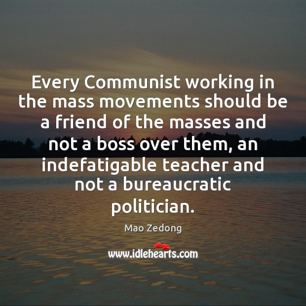 Image, Every Communist working in the mass movements should be a friend of