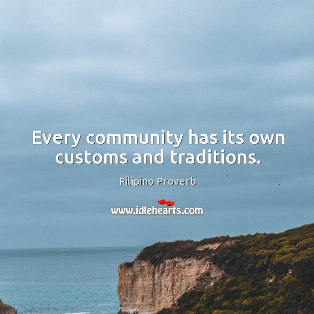 Every community has its own customs and traditions. Filipino Proverbs Image