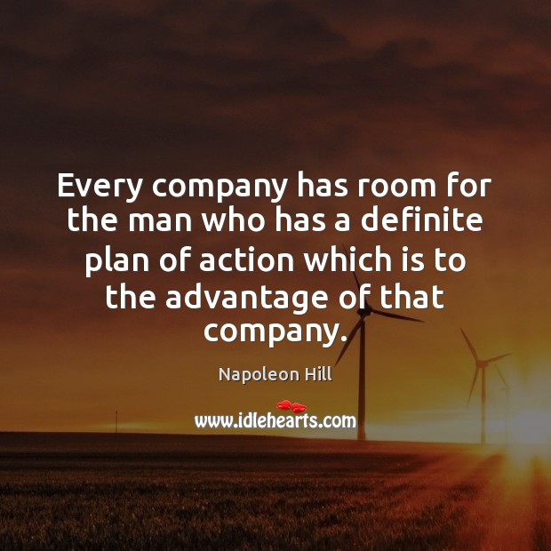 Every company has room for the man who has a definite plan Image