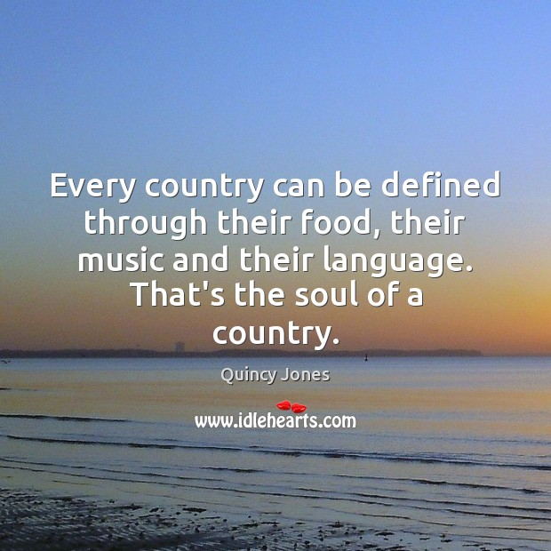 Every country can be defined through their food, their music and their Image