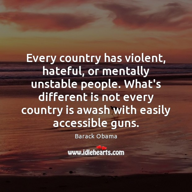Every country has violent, hateful, or mentally unstable people. What's different is Image