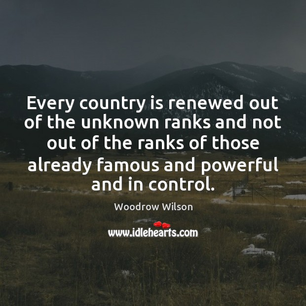 Every country is renewed out of the unknown ranks and not out Image