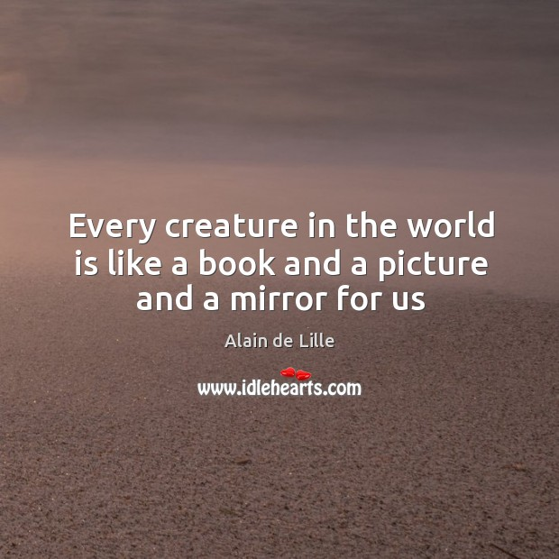Image, Every creature in the world is like a book and a picture and a mirror for us