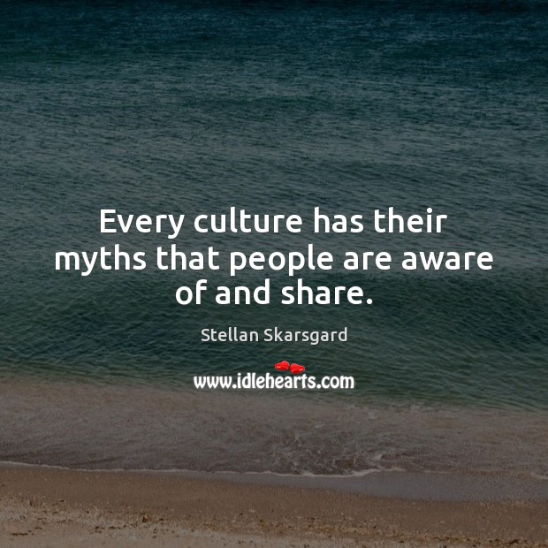 Every culture has their myths that people are aware of and share. Image