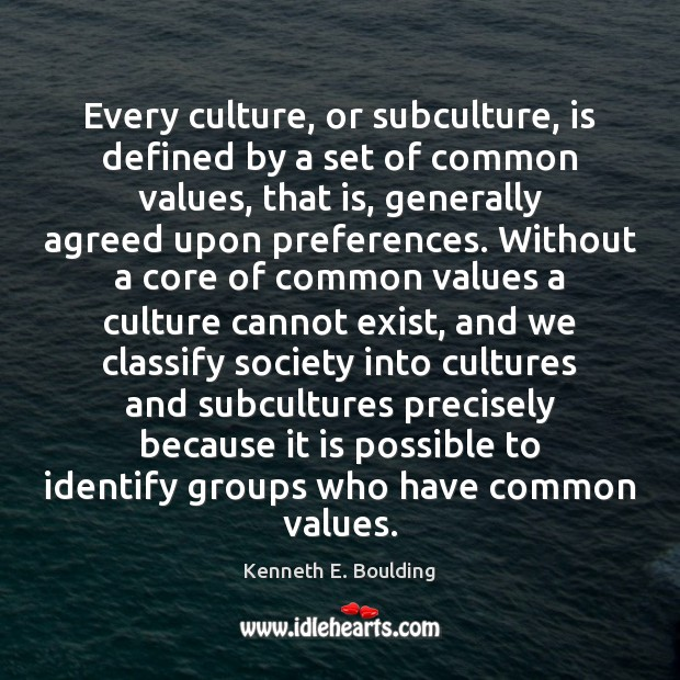 Image, Every culture, or subculture, is defined by a set of common values,