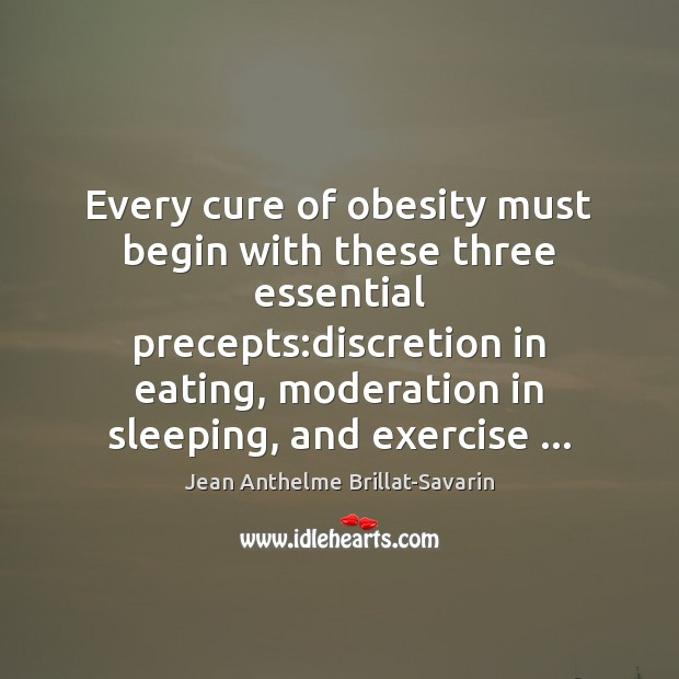 Image, Every cure of obesity must begin with these three essential precepts:discretion
