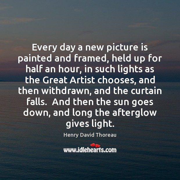 Image, Every day a new picture is painted and framed, held up for
