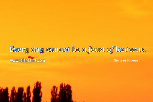 Image, Every day cannot be a feast of lanterns.