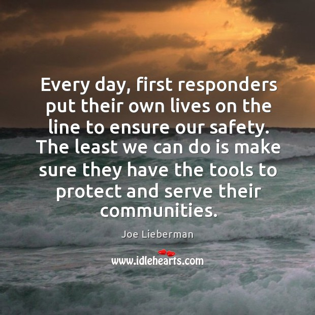 Every day, first responders put their own lives on the line to ensure our safety. Image