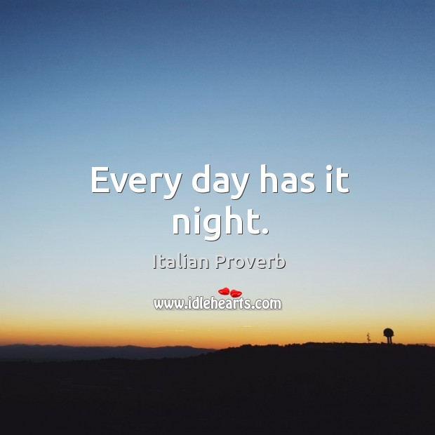 Image, Every day has it night.