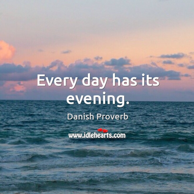 Image, Every day has its evening.