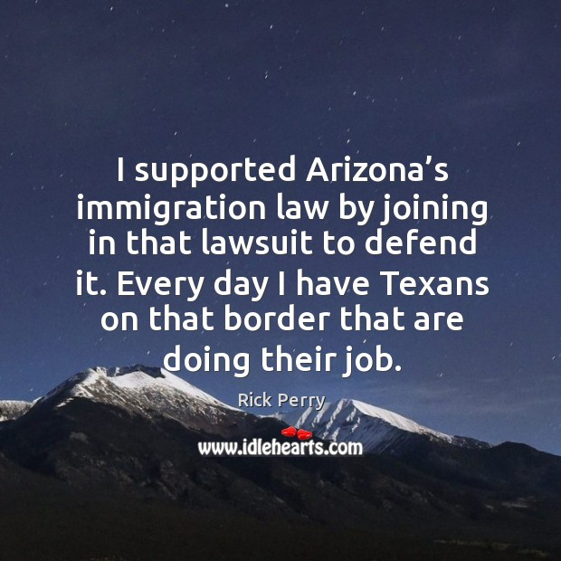 Image, Every day I have texans on that border that are doing their job.