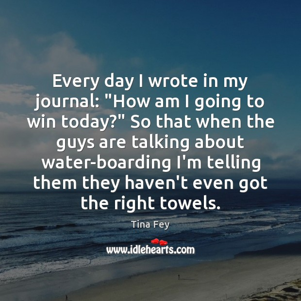 "Image, Every day I wrote in my journal: ""How am I going to"