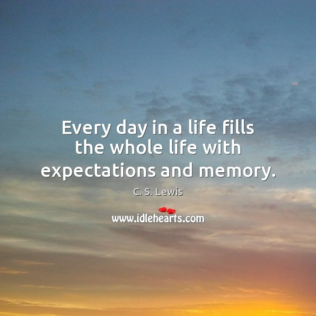 Every day in a life fills the whole life with expectations and memory. Image