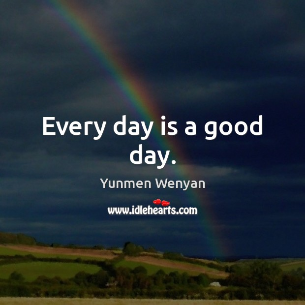 Every day is a good day. Image