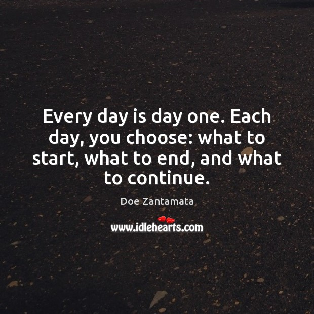 Good Day Quotes image saying: Every day is day one.