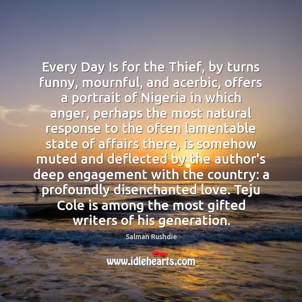 Every Day Is for the Thief, by turns funny, mournful, and acerbic, Engagement Quotes Image