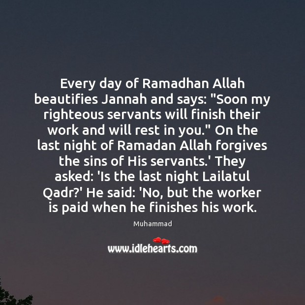 "Every day of Ramadhan Allah beautifies Jannah and says: ""Soon my righteous Ramadan Quotes Image"