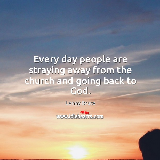 Every day people are straying away from the church and going back to God. Image