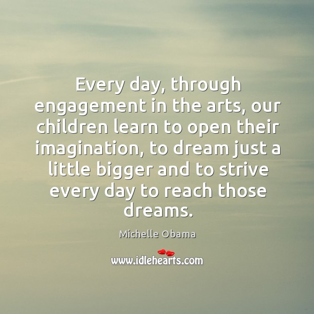 Image, Every day, through engagement in the arts, our children learn to open