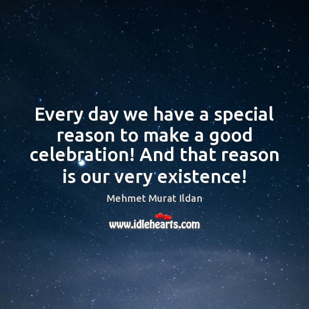Image, Every day we have a special reason to make a good celebration!