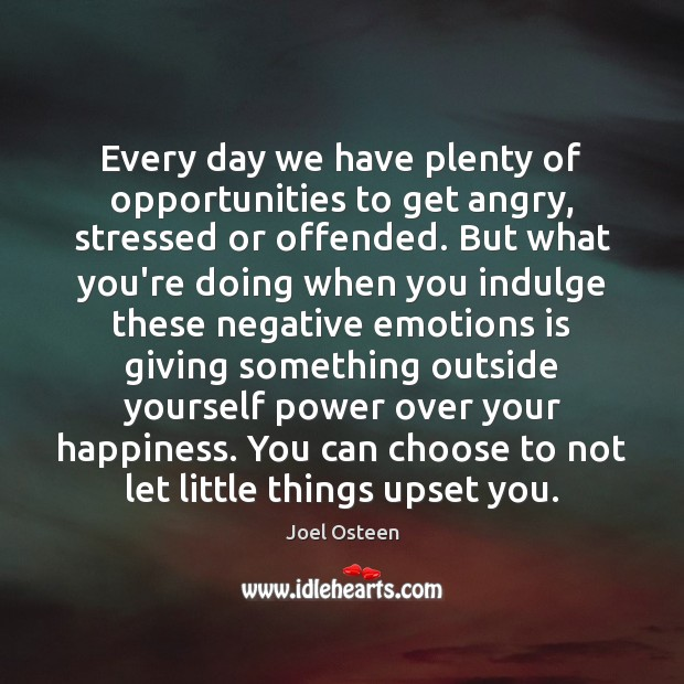 Image, Every day we have plenty of opportunities to get angry, stressed or