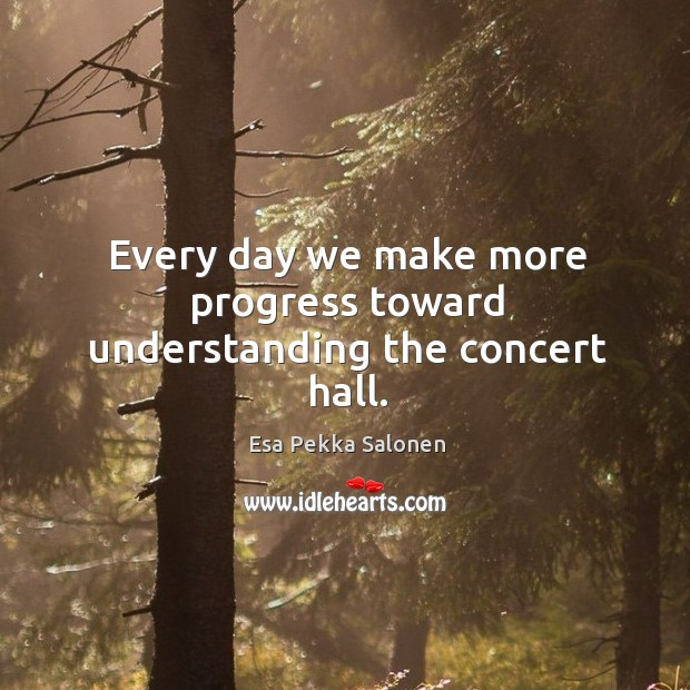 Every day we make more progress toward understanding the concert hall. Image