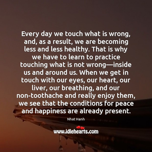 Image, Every day we touch what is wrong, and, as a result, we