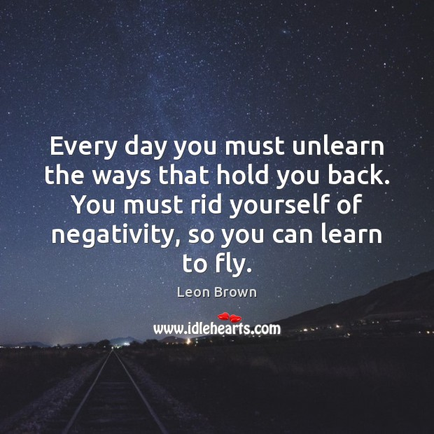Every day you must unlearn the ways that hold you back. You Image