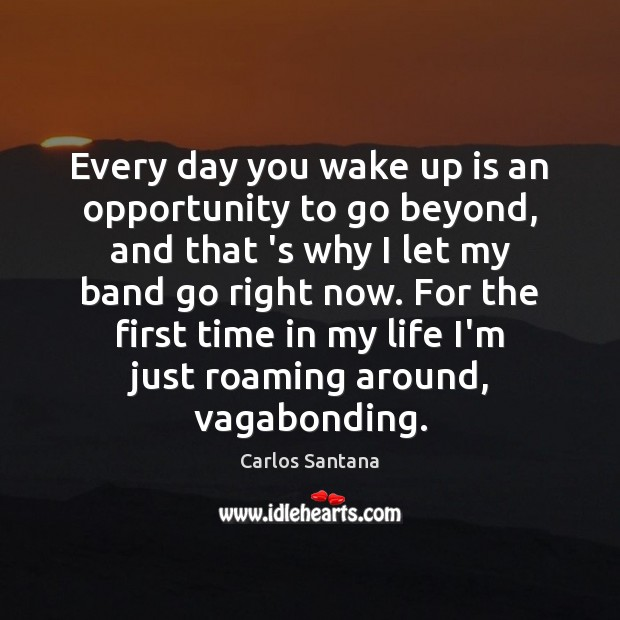 Every day you wake up is an opportunity to go beyond, and Image