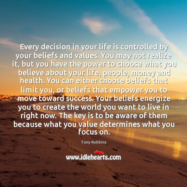 Image, Every decision in your life is controlled by your beliefs and values.