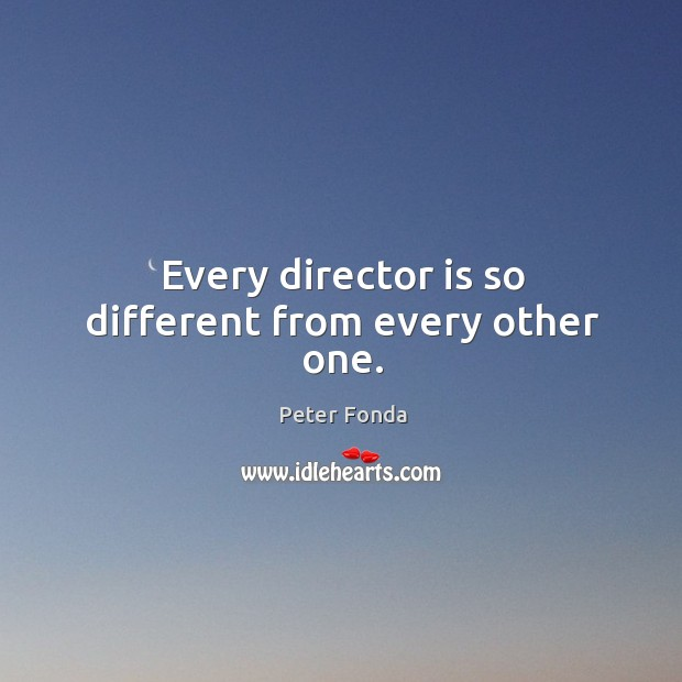 Every director is so different from every other one. Image