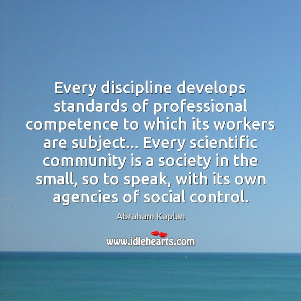 Image, Every discipline develops standards of professional competence to which its workers are