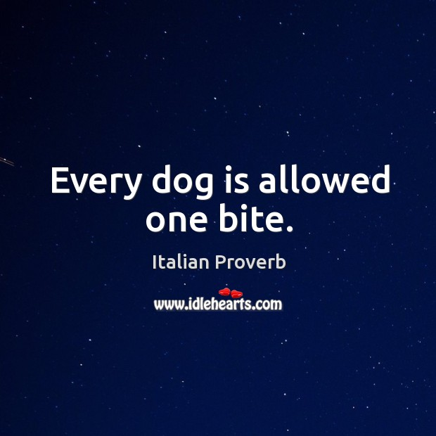 Image, Every dog is allowed one bite.
