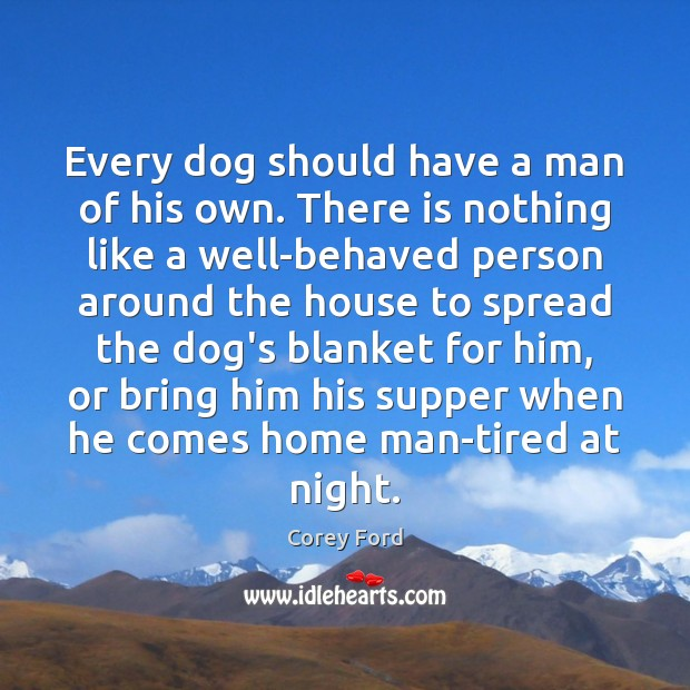 Image, Every dog should have a man of his own. There is nothing