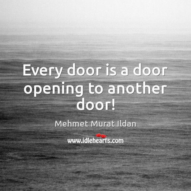 Every door is a door opening to another door! Image