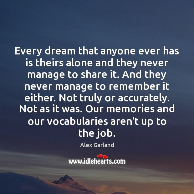 Image, Every dream that anyone ever has is theirs alone and they never
