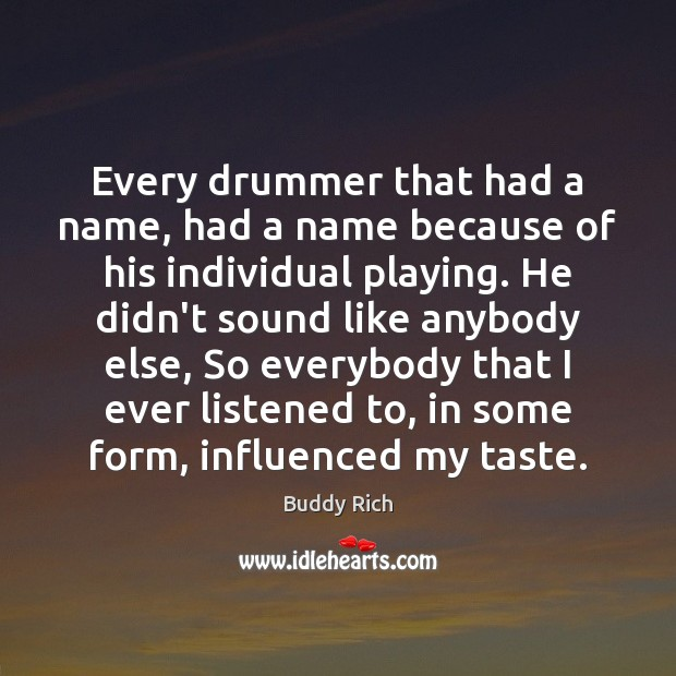 Image, Every drummer that had a name, had a name because of his