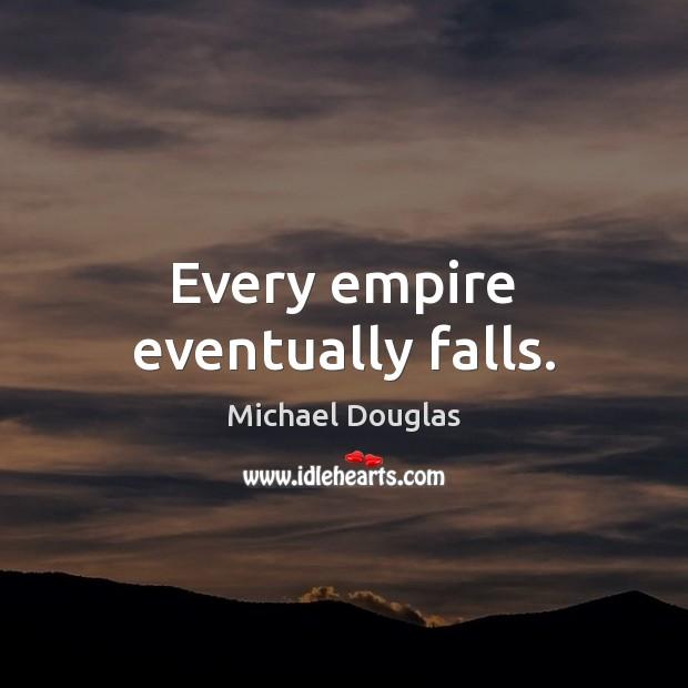 Every empire eventually falls. Image