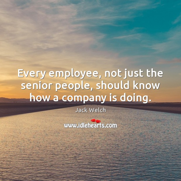 Image, Every employee, not just the senior people, should know how a company is doing.