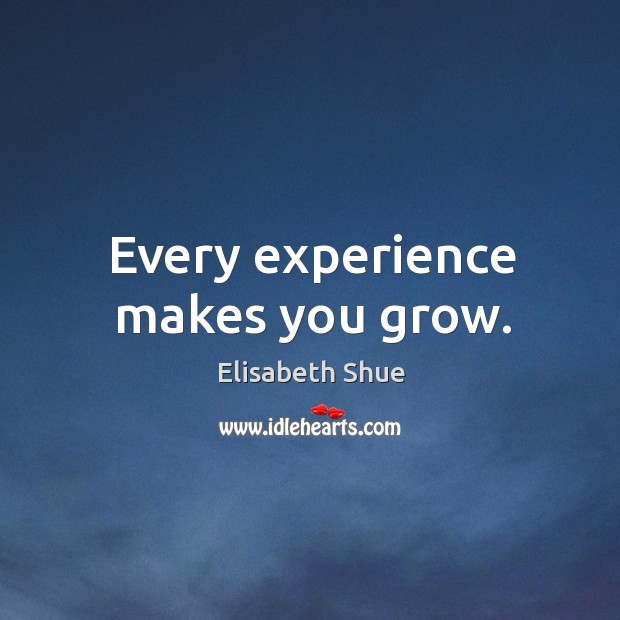 Image about Every experience makes you grow.