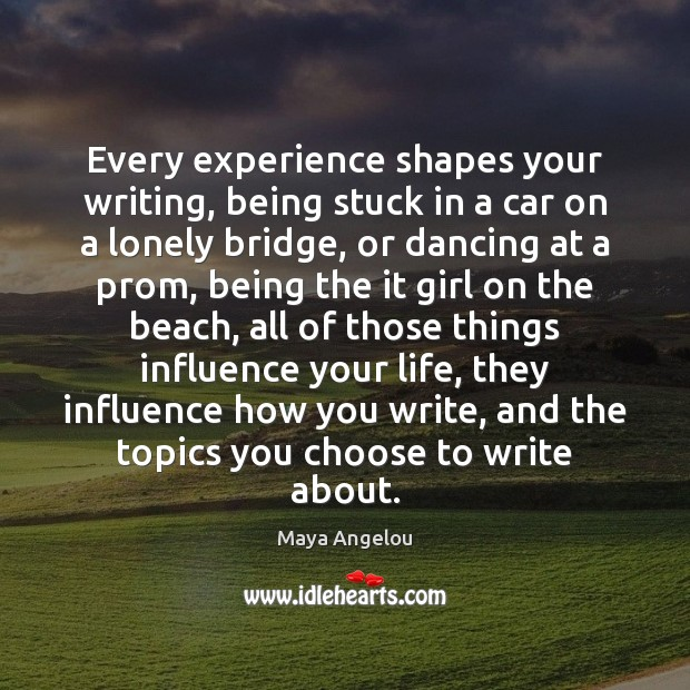 Every experience shapes your writing, being stuck in a car on a Image
