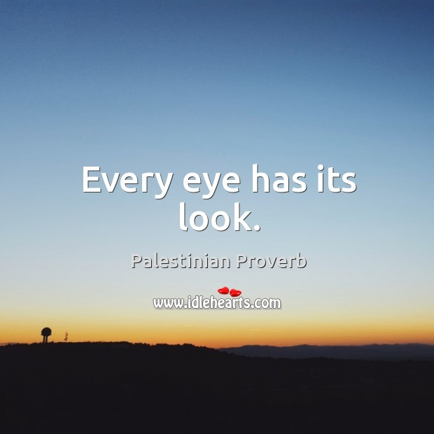Every eye has its look. Palestinian Proverbs Image