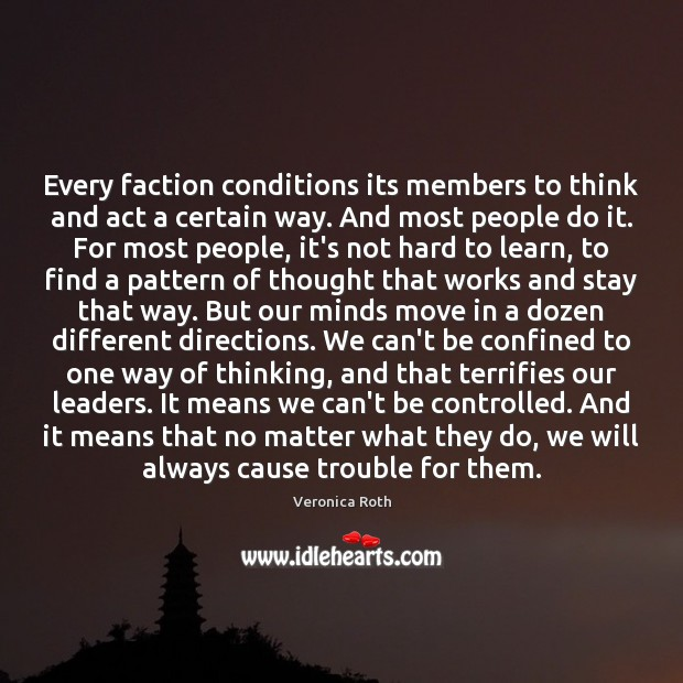 Image, Every faction conditions its members to think and act a certain way.