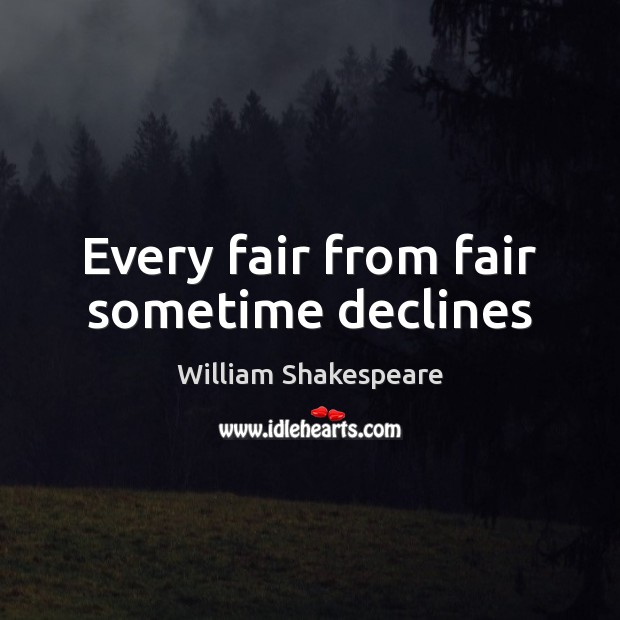 Image, Every fair from fair sometime declines