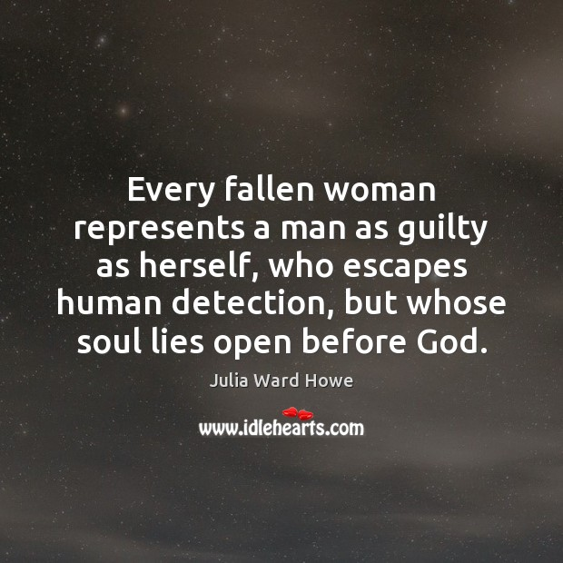 Image, Every fallen woman represents a man as guilty as herself, who escapes