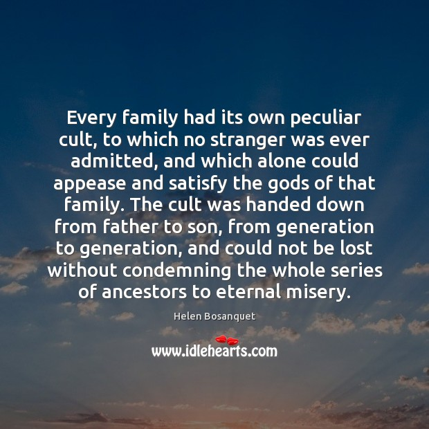 Every family had its own peculiar cult, to which no stranger was Image